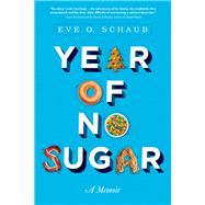 Year of No Sugar by Schaub, Eve O.; Gillespie, David, 9781402295874