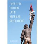 Twentieth-century Latin...,Becker, Marc,9781442265875