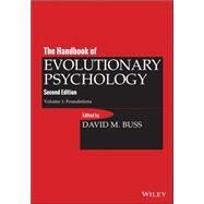 The Handbook of Evolutionary Psychology, Volume 1 Foundation by Buss, David M., 9781118755884