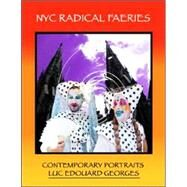 NYC Radical Faeries :...,Georges, Luc Edouard,9781891855887