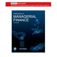 Principles of Managerial Finance [RENTAL EDITION] by Zutter, Chad J., 9780136945888