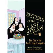 The Case of the Easter Egg Escapades by Boyce, Karen Kelly, 9781505115901