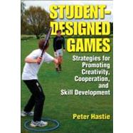 Student-Designed Games :...,Hastie, Peter,9780736085908
