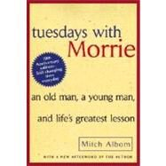 Tuesdays with Morrie,Albom, Mitch,9780767905923