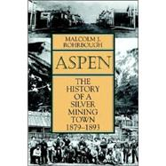 Aspen : The History of a Silver Mining Town, 1879-1893 by Stiger, Mark, 9780870815928