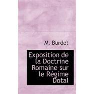 Exposition De La Doctrine Romaine Sur Le Regime Dotal by Burdet, M., 9781103885930