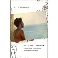 Mental Traveler by Mitchell, W. J. T., 9780226695938