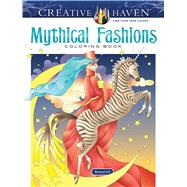 Creative Haven Mythical Fashions Coloring Book by Ettl, Renatae, 9780486835952