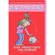 Dear Dumb Diary #7: Never Underestimate Your Dumbness by Benton, Jim, 9780439825962