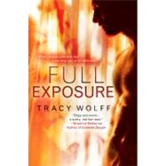 Full Exposure by Wolff, Tracy (Author), 9780451225962