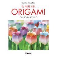 El arte del origami Curso...,Maeshiro, Kazuko,9789876345965