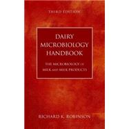 Dairy Microbiology Handbook The Microbiology of Milk and Milk Products by Robinson, Richard K., 9780471385967