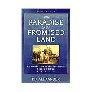 From Paradise to the Promised Land : An Introduction to the Pentateuch by Alexander, T. Desmond, 9780801025976
