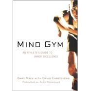 Mind Gym An Athlete's Guide...,Mack, Gary; Casstevens, David,9780071395977