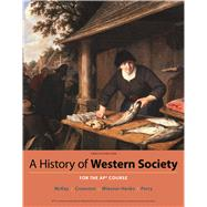 A History of Western Society Since 1300 for AP by McKay, John P.; Crowston, Clare Haru; Wiesner-Hanks, Merry E.; Perry, Joe, 9781319035983