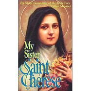 My Sister St. Therese by Martin, Celine, 9780895555984