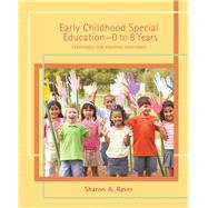 Early Childhood Special Education - 0 to 8 Years Strategies for Positive Outcomes by Raver, Sharon A., 9780131745988