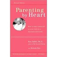 Parenting By Heart How To Be...,Taffel, Ron; Blau, Melinda,9780738205991