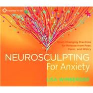 Neurosculpting for Anxiety by Wimberger, Lisa, 9781622035991