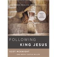 Following King Jesus by McKnight, Scot; Miller, Becky Castle, 9780310105992