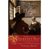 Vermeer's Hat The Seventeenth...,Brook, Timothy,9781596915992