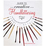 Guide to Creative Handlettering by Graham-Flynn, Fiona, 9781782495994