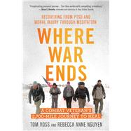 Where War Ends by Voss, Tom; Nguyen, Rebecca Anne, 9781608685998