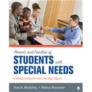 Parents and Families of Students With Special Needs by Mcginley, Vicki A.; Alexander, Melina, 9781506316000