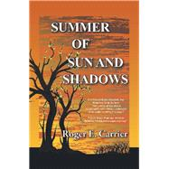 Summer of Sun and Shadows by Carrier, Roger E., 9781796046007