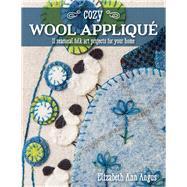 Cozy Wool Appliqué 11...,Angus, Elizabeth Ann,9781617456008