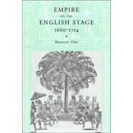 Empire on the English Stage 1660–1714 by Bridget Orr, 9780521036009