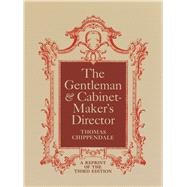 The Gentleman and Cabinet-Maker's Director by Chippendale, Thomas, 9780486216010