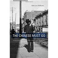 The Chinese Must Go by Lew-williams, Beth, 9780674976016