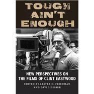 Tough Ain't Enough by Friedman, Lester D.; Desser, David, 9780813586021
