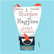 A Murder of Magpies by Flanders, Judith, 9781622316021