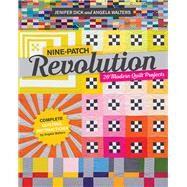 Nine-Patch Revolution 20...,Dick, Jennifer; Walters,...,9781617456022