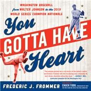 You Gotta Have Heart by Frommer, Frederic J., 9781493056026