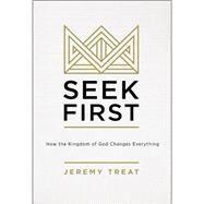 Seek First by Treat, Jeremy R., 9780310586029