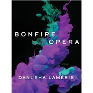 Bonfire Opera,Lameris, Danusha,9780822966050