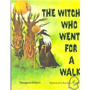 The Witch Who Went for a Walk by Hillert, Margaret; Stasiak, Krystyna, 9780813656052