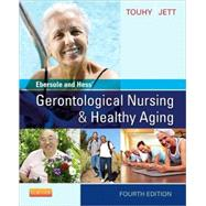 Ebersole and Hess' Gerontological Nursing & Healthy Aging by Touhy, Theris A.; Jett, Kathleen F., Ph.D., 9780323096065