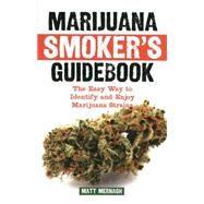 Marijuana Smoker's Guidebook...,Mernagh, Matt,9781937866068