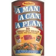 A Man, a Can, a Plan 50 Great Guy Meals Even You Can Make! by Unknown, 9781579546076