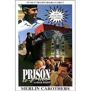 Prison to Praise : Giant Print,Carothers, Merlin R.,9780943026084