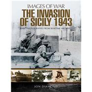 The Invasion of Sicily 1943 by Diamond, Jon, 9781473896093