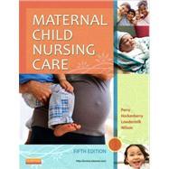 Maternal Child Nursing Care,Perry, Shannon E., R.N.,...,9780323096102