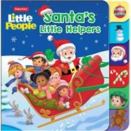 Fisher Price Little People: Santa's Little Helpers by Gold, Gina, 9780794446116