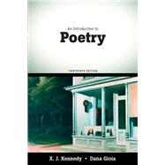 An Introduction to Poetry by Kennedy, X. J.; Gioia, Dana, 9780205686124