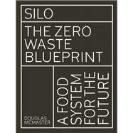 Silo The Zero Waste Blueprint by Mcmaster, Douglas, 9781782406136