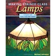 Making Stained Glass Lamps,Johnston, Michael,9780811736138